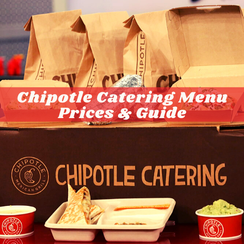 Chipotle Catering Menu Prices & Guide