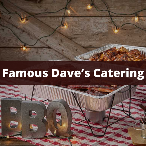 Famous Dave's Catering Menu Prices & Reviews