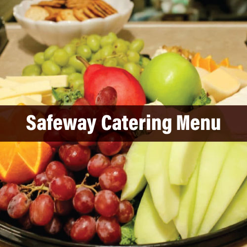 Safeway Catering Menu Prices & Reviews