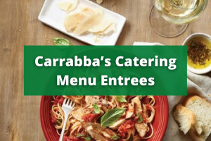 Carrabba's Catering Entrees
