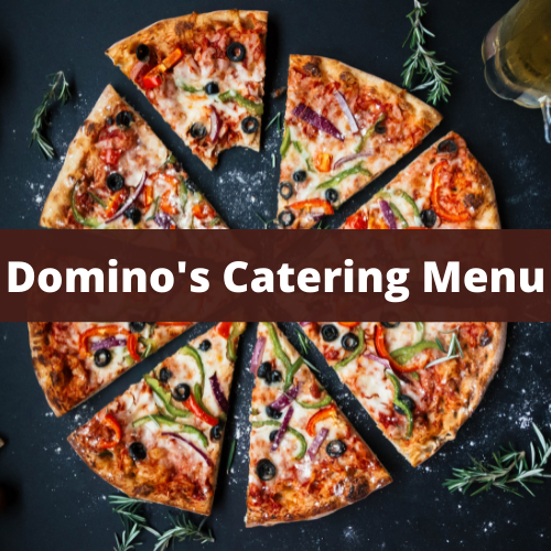 Domino's Catering Menu Prices and Reviews