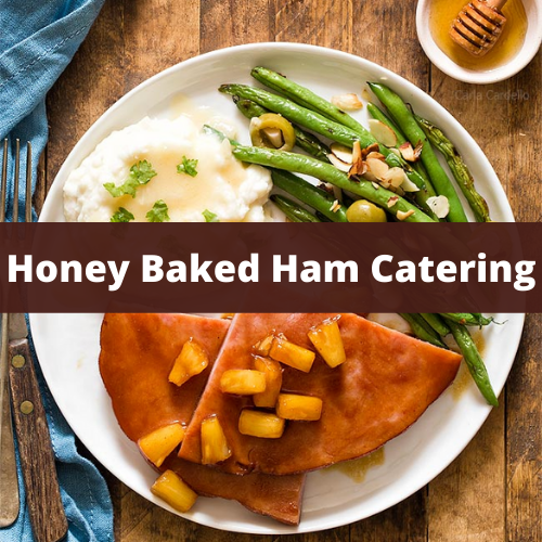 Honey Baked Ham Catering Prices & Reviews