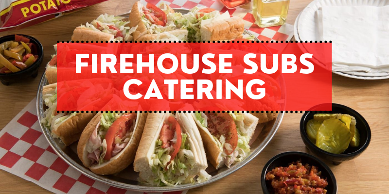 firehouse subs Catering menu