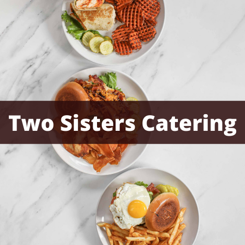Two Sisters Catering Menu Prices & Reviews